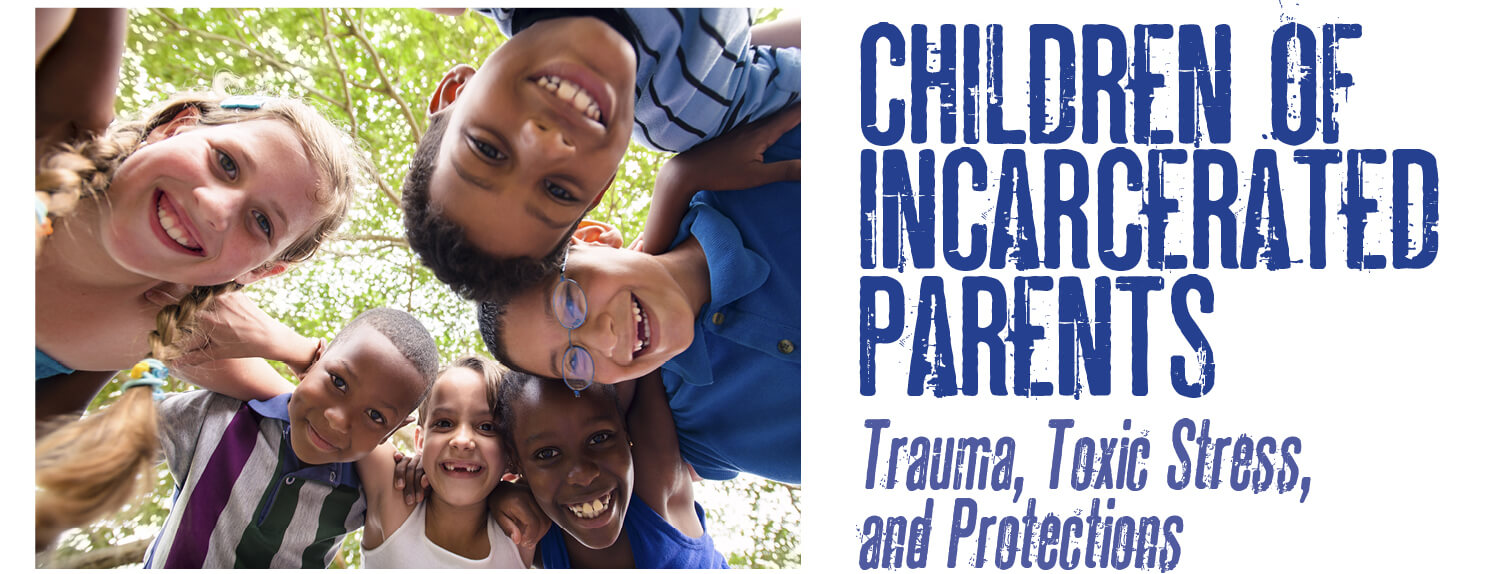 Abounding needs children of incarcerated parents